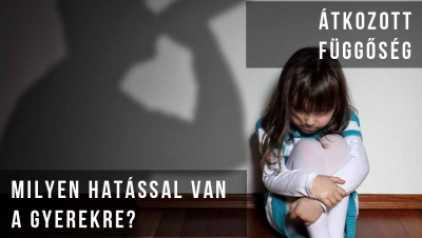 Átkozott függőség. Milyen hatással van a gyerekre?